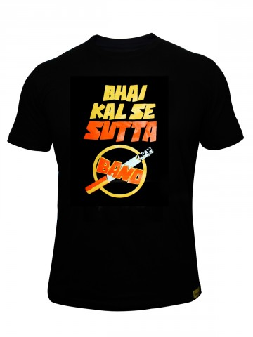 6c7e4e2f7 Slogan T-Shirts.  Bhai Kal Se Sutta Band.  https   static7.cilory.com 62097-thickbox default bhai-